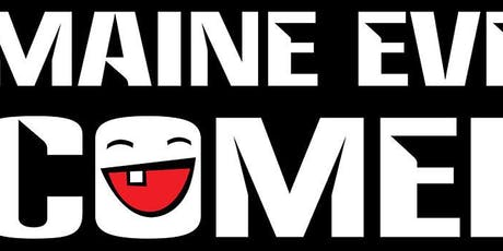 Maine Event Comedy an Evening of Stand Up Comedy tickets