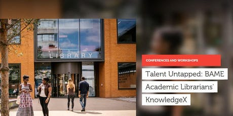 Talent Untapped: BAME Academic Librarians' KnowledgeX tickets
