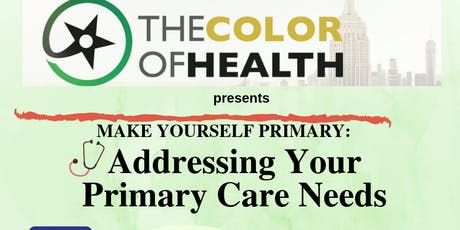 Make Yourself Primary: Addressing Your Primary Care Needs tickets