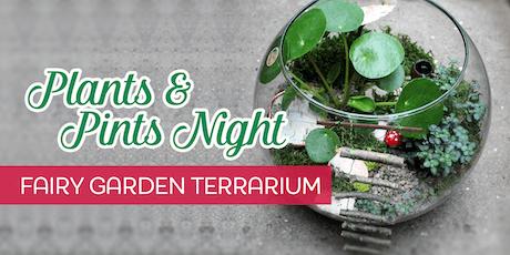 Plant & Pints Night   Fairy Garden Terrarium tickets