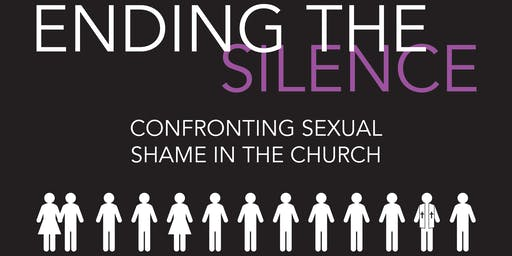 Ending the Silence: Confronting Sexual Shame in the Church