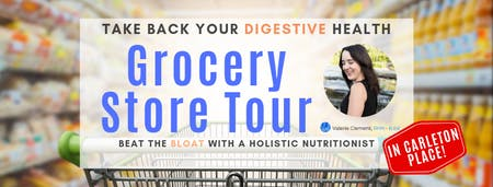 Take Back Your Digestive Health: Grocery Store Tour