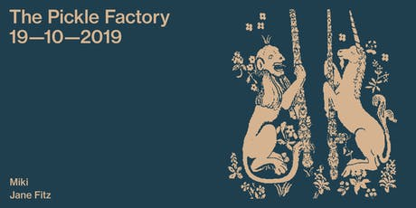 The Pickle Factory with Miki, Jane Fitz tickets