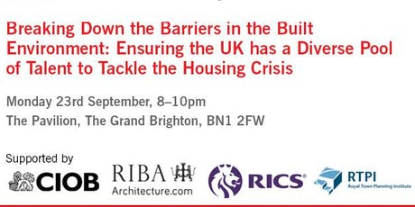 Breaking Down the Barriers in the Built Environment: Ensuring the UK has a Diverse Pool of Talent to Tackle the Housing Crisis tickets