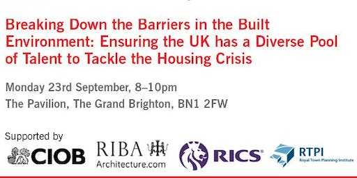 Breaking Down the Barriers in the Built Environment: Ensuring the UK has a Diverse Pool of Talent to Tackle the Housing Crisis
