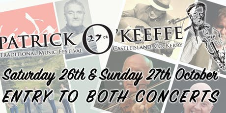 Patrick O'Keeffe Traditional Music Festival - Sat + Sun Night Concerts  tickets