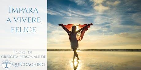 Impara a vivere felice. Scopri ed allena le tue potenzialità - Roma. biglietti