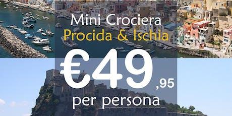 Mini Crociera Procida+Ischia biglietti