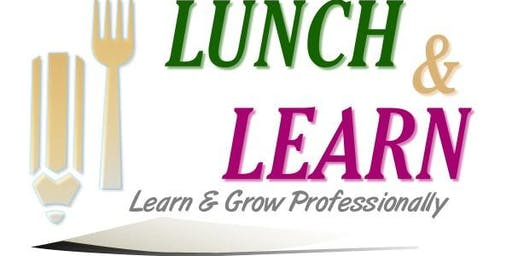 lunch & Learn With the Experts Yvonne A Jones & Valerie P Johnson