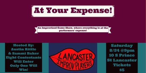 LIP Presents: At Your Expense!!