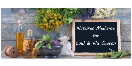 Natures Medicine for Cold & Flu Season tickets