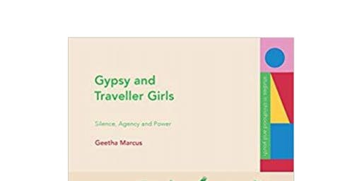 author talk - Dr Geetha Marcus. Gypsy and Traveller girls in Scotland