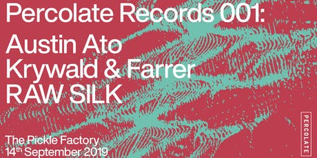 Percolate Records 001: Austin Ato, Krywald & Farrer, RAW SILK tickets