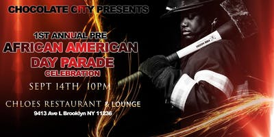 Chocolate City Presents: 1st Annual  Pre African-American Day Parade Celebration