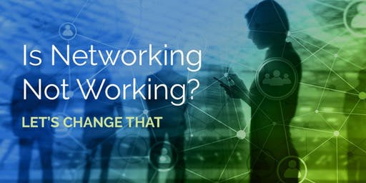 Is Networking Notworking? Let's change that.