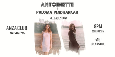 Antoinette and Paloma Pendharkar Release Show tickets