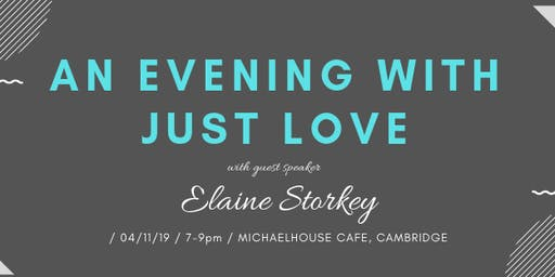 An Evening with Just Love - with Elaine Storkey