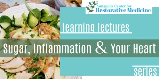 Learning Lectures Series: Sugar, Inflammation & Your Heart