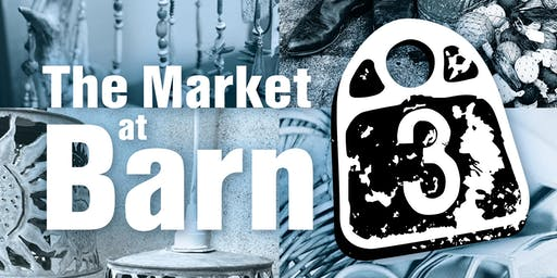 The Market at Barn 3 - Monthly Vintage & Artisan Market