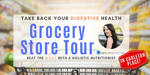 Take Back Your Digestive Health: Grocery Store Tours