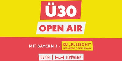 Ü30 Open Air mit Bayern 3 DJ Fleischi
