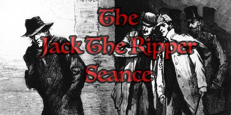 Jack the Ripper Seance tickets