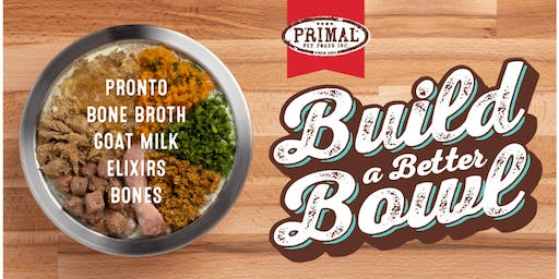 Build a Better Bowl w/Primal Pet Foods