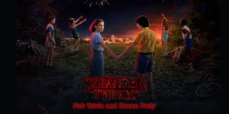 Stranger Things Pub Trivia and Dance Party tickets