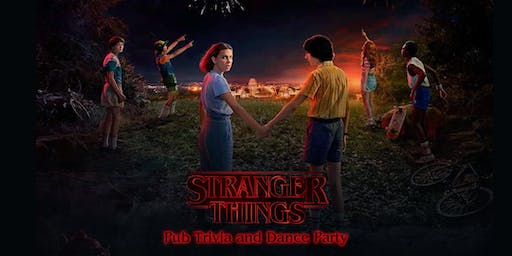 Stranger Things Pub Trivia and Dance Party