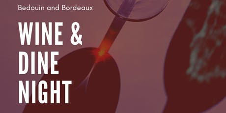 Bedouin and Bordeaux: Wine and Dine Night tickets