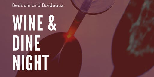 Bedouin and Bordeaux: Wine and Dine Night