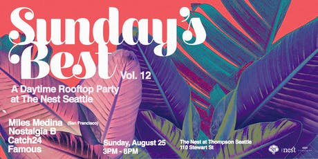 Sunday's Best: Rooftop Day Party at The Nest Vol. 12 tickets