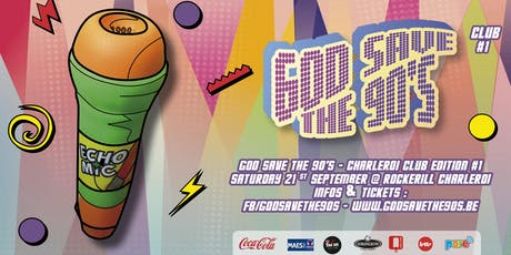 God Save The 90's - Charleroi Club Edition #1 billets