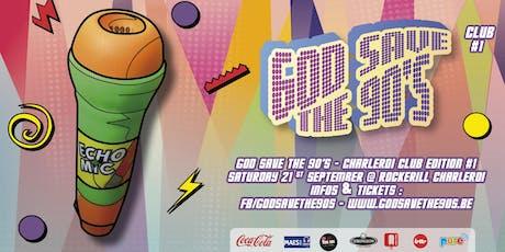 God Save The 90's - Charleroi Club Edition #1 tickets