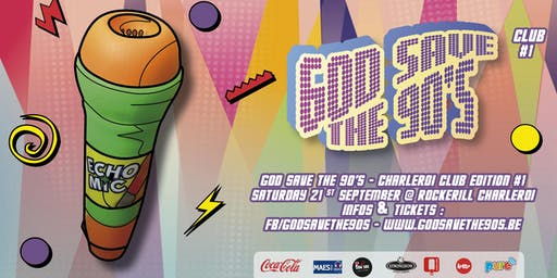 God Save The 90's - Charleroi Club Edition #1