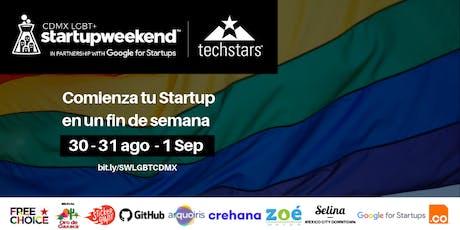 Techstars Startup Weekend LGBT+ Cdmx (Primer edición) tickets