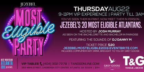 JEZEBEL Magazine's MOST ELIGIBLE ATLANTANS Celebration at Tongue and Groove tickets
