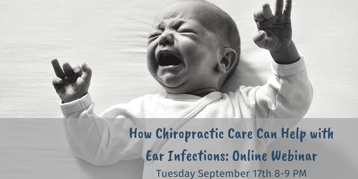 How Chiropractic Care Can Help With Ear Infections: Online Webinar