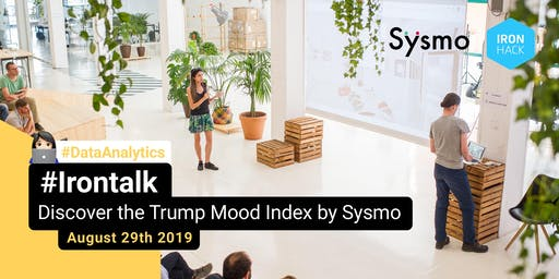 #IRONTALK | Discover the Trump Mood Index (TMI) created by Sysmo