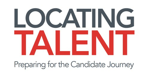 Locating Talent – Preparing for the Candidate Journey