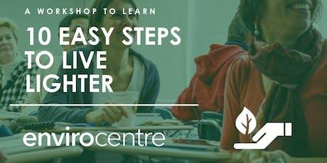 10 Easy Steps to Live Lighter Workshop tickets