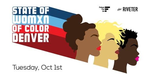 State of Womxn of Color - Advancing Community, Culture and Careers - Denver