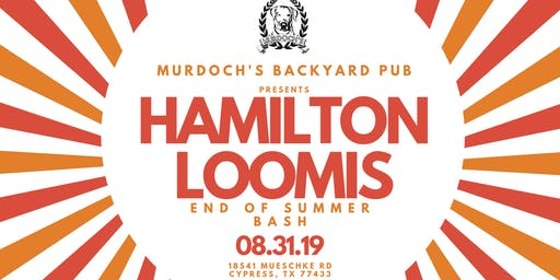 End of Summer Bash w/ Hamilton Loomis