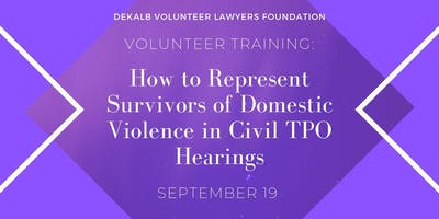 How to Represent Survivors of Domestic Violence in Civil TPO Hearings