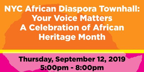 NYC African Diaspora Townhall: Your Voice Matters! tickets