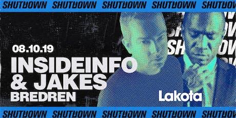 Shutdown: Insideinfo | Bredren | Jakes tickets