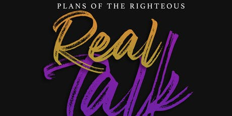 """ Plans of the Righteous"" Real Talk  - Topic Passion versus Purpose! tickets"