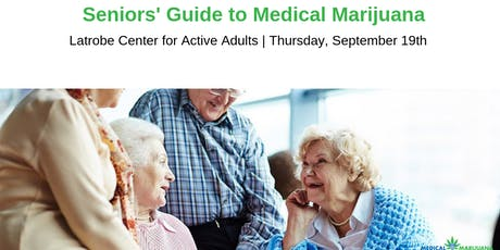 Seniors' Guide To Medical Marijuana, Latrobe tickets