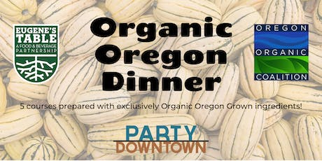 Organic Oregon Dinner tickets