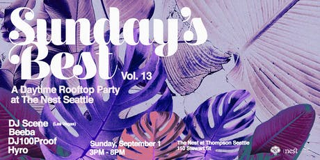 Sunday's Best: Rooftop Day Party at The Nest Vol. 13 tickets